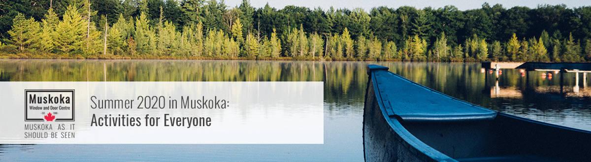 Summer 2020 in Muskoka: Activities for Everyone