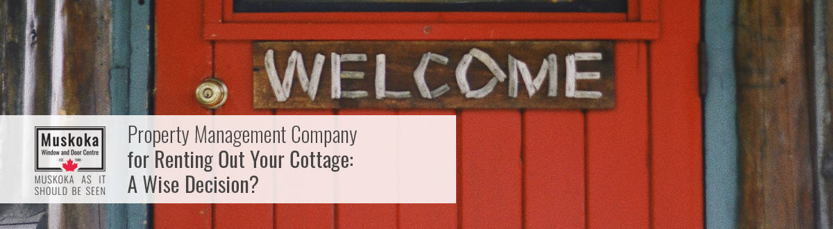 Property Management Company for Renting Out Your Cottage.