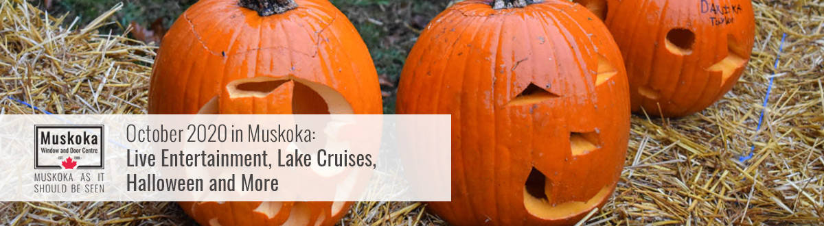 October 2020 in Muskoka: Live Entertainment, Lake Cruises, Halloween and More